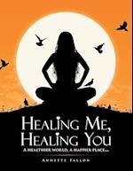 Healing Me, Healing You