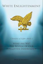 White Enlightenment: What Are We? The Revival of Our Forgotten Inheritance