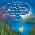 Moon Shadows, Flowers, and Butterflies: Nature's Guide through Grief
