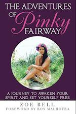 The Adventures of Pinky Fairway: A Journey to Awaken Your Spirit and Set Yourself Free