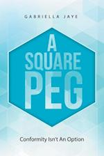 A Square Peg: Conformity Isn'T an Option