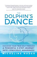 The Dolphin's Dance: Discover your true self through a powerful 5 step journey into conscious awareness af Micheline Nader