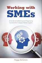 Working with SMEs: A Guide to Gathering and Organizing Content from Subject Matter Experts af Peggy Salvatore