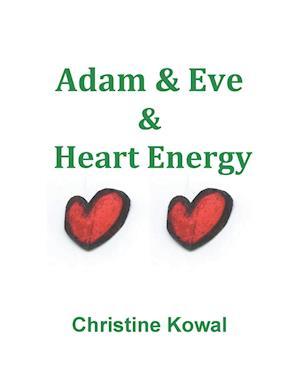 Adam & Eve & Heart Energy