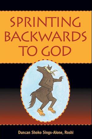 Sprinting Backwards to God