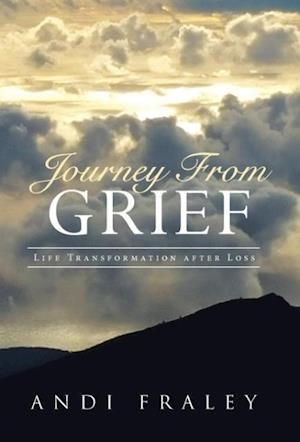 Journey From Grief: Life Transformation after Loss