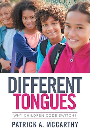 Different Tongues: Why Children Code Switch?