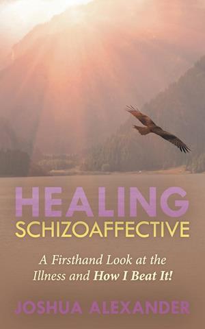 Healing Schizoaffective