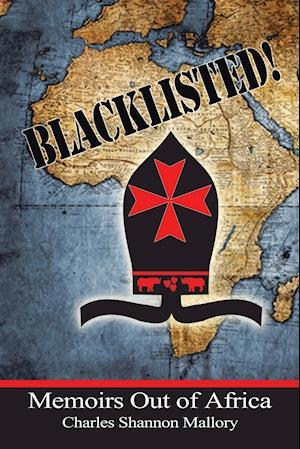 Bog, hæftet BLACKLISTED!: Memoirs Out of Africa af Charles Shannon Mallory