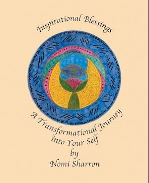 Bog, hæftet Inspirational Blessings: A Transformational Journey into Your Self af Nomi Sharron