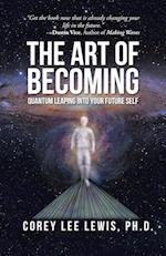 The Art of Becoming: Quantum Leaping into Your Future Self af Corey Lee Lewis