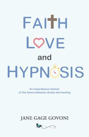 Faith Love and Hypnosis