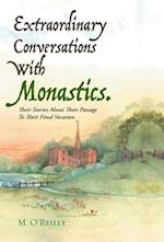 Extraordinary Conversations With Monastics.: Their Stories About Their Passage To Their Final Vocation af M. O'Reilly