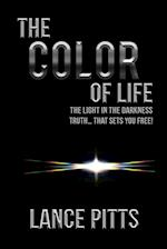 The Color of Life: The Light in the Darkness
