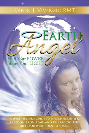 Earth Angel: Find Your Power, Shine Your Light