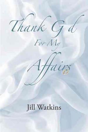 Bog, paperback Thank God for My Affairs af Jill Watkins