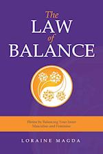 The Law of Balance: Thrive by Balancing Your Inner Masculine and Feminine