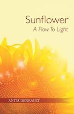 Sunflower a Flow to Light