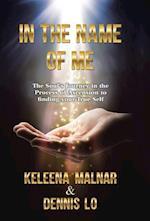 In the Name of Me af Dennis Lo, Keleena Malnar