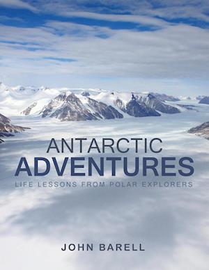 Bog, hæftet Antarctic Adventures: Life Lessons from Polar Explorers af John Barell