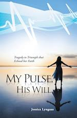 My Pulse, His Will: Tragedy to Triumph that Echoed her Faith af Jessica Lyngaas