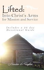 Lifted: Into Christ's Arms for Mission and Service: Includes a 28 Day Devotional Guide af Marian S. Taylor