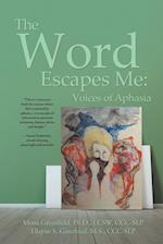 The Word Escapes Me: Voices of Aphasia