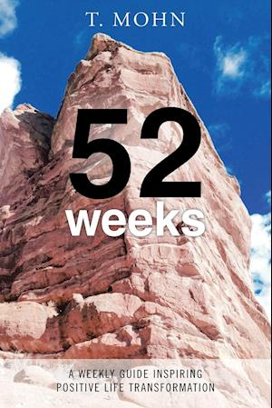 Bog, hæftet 52 Weeks: A Weekly Guide Inspiring Positive Life Transformation af T. Mohn