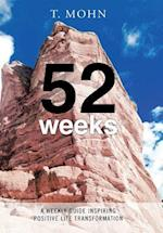 52 Weeks: A Weekly Guide Inspiring Positive Life Transformation af T. Mohn