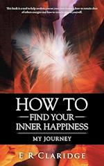 How to Find Your Inner Happiness: My Journey