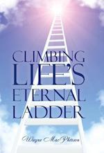 Climbing Life's Eternal Ladder