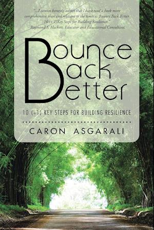 Bog, hæftet Bounce Back Better: 10 (+1) Key Steps for Building Resilience af Caron Asgarali