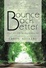 Bounce Back Better: 10 (+1) Key Steps for Building Resilience af Caron Asgarali