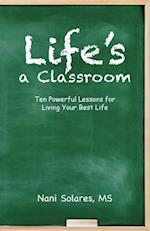 Life's a Classroom: Ten Powerful Lessons for Living Your Best Life af MS Nani Solares