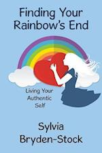 Finding Your Rainbow's End: Living Your Authentic Self af Sylvia Bryden-Stock