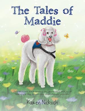 Bog, hæftet The Tales of Maddie af Karen Nicksich