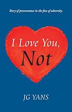 I Love You, Not