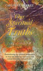 Our Spiritual Truths: An Evolved Soul from Another World