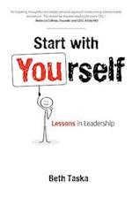 Start with Yourself: Lessons in Leadership