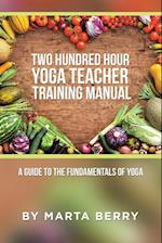 Two Hundred Hour Yoga Teacher Training Manual