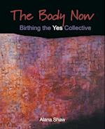 The Body Now: Birthing the