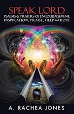 Speak Lord Psalms & Prayers of Encouragement, Inspiration, Praise, Help and Hope