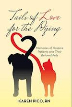 Tails of Love for the Dying: Memories of Hospice Patients and Their Beloved Pets