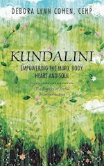 Kundalini Empowering the Mind, Body, Heart and Soul: The Energy of Joyful Transformation