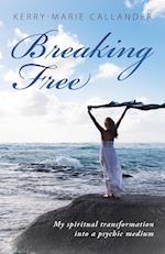 Breaking Free: My spiritual transformation into a psychic medium
