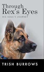 Through Rex's Eyes: His Soul's Journey
