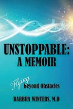 Unstoppable: A Memoir: Flying Beyond Obstacles