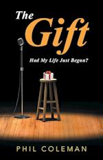 The Gift: Had My Life Just Begun? af Phil Coleman
