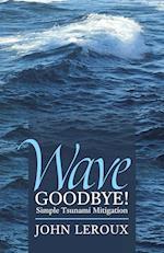Wave Goodbye!: Simple Tsunami Mitigation