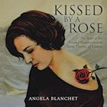 Kissed by a Rose: The Story of My Personal Encounters with Saint Therese of Lisieux